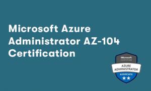 Microsoft Azure Administrator AZ-104 Certification