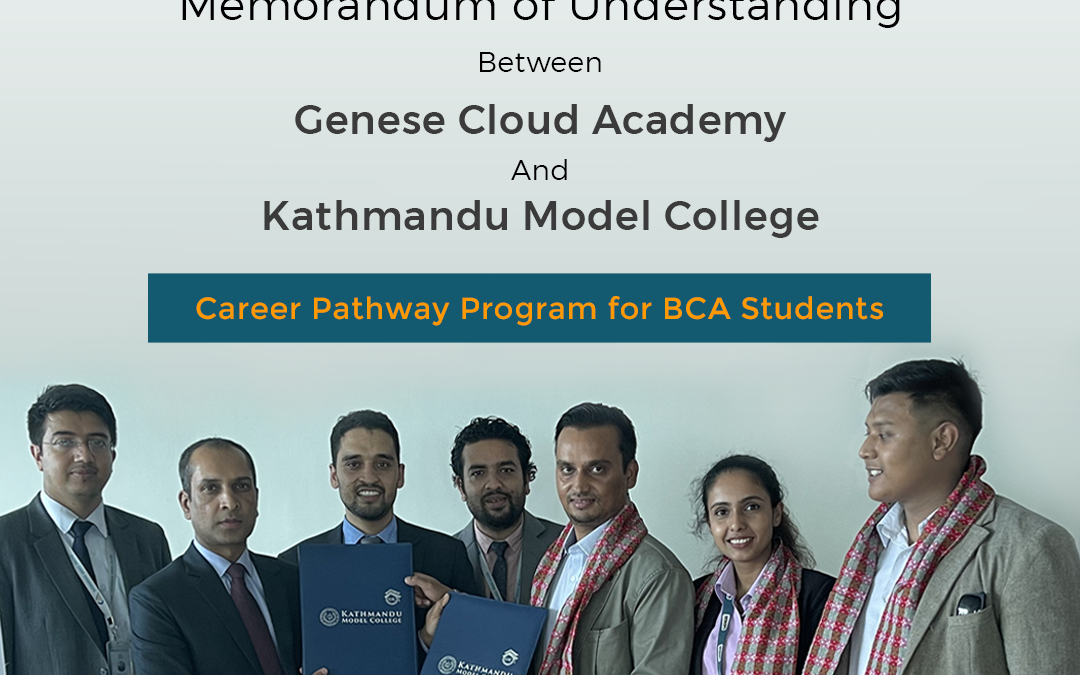 Kathmandu Model College and Genese Cloud Academy sign MoU for the Career Pathway program.